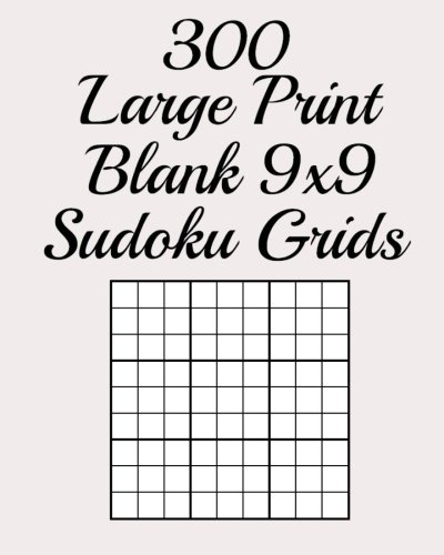 - 300 Large Print Blank 9x9 Sudoku Grids