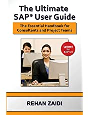The Ultimate SAP User Guide: The Essential SAP Training Handbook for Consultants and Project Teams