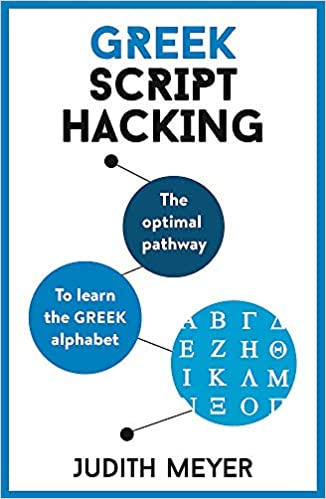 Greek Script Hacking: The optimal pathway to learn the Greek