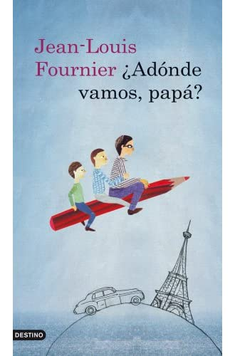 Descargar gratis ¿Adónde Vamos, Papá? de Jean-louis Fournier