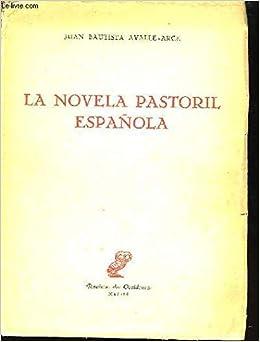 La Novela Pastoril Española.: Amazon.es: AVALLE-ARCE Juan Buatista.: Libros