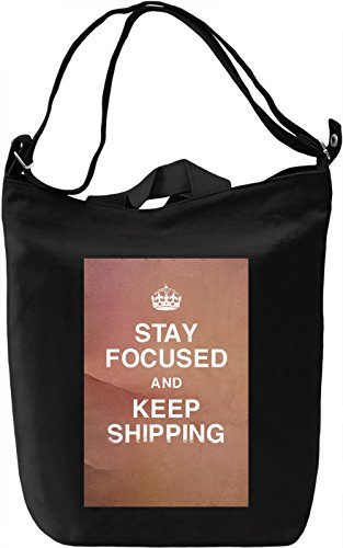 Stay focused and keep shipping Borsa Giornaliera Canvas Canvas Day Bag| 100% Premium Cotton Canvas| DTG Printing|
