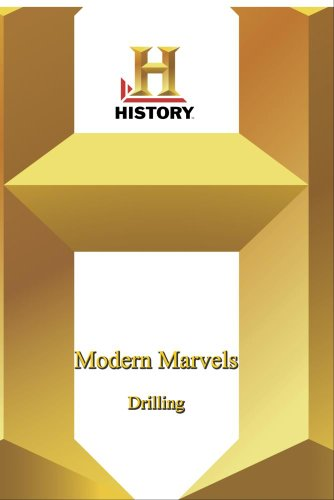History -   Modern Marvels : Drilling