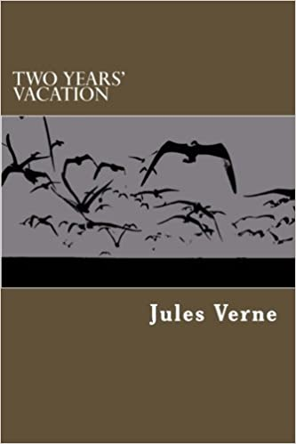 Two Years' Vacation by Jules Verne (2013-04-03)