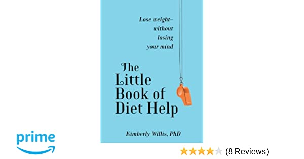 The Little Book of Diet Help: Lose weight-without losing