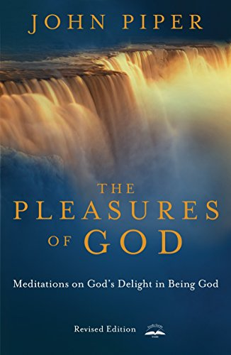 The Pleasures of God: Meditations on God's Delight in Being God