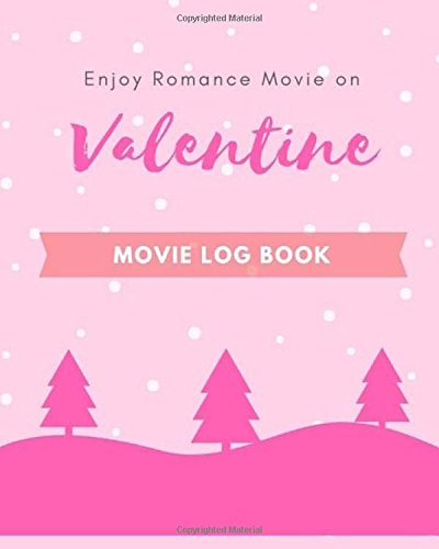 Download Valentine Movie Log Book: Personal Movie Review and Record, Film Log, Movie Journal, 8x10 in for All Valentines' Movie Day pdf