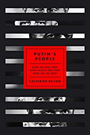 Putin's People: How the KGB Took Back Russia and Then Took On the
