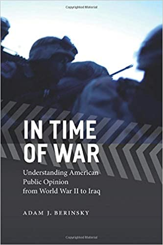 In Time of War: Understanding American Public Opinion from