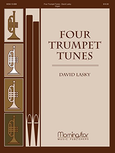 Four Trumpet Tunes. Composer: Lasky, David. For Organ. Moderately Easy. Additional Keyboard Filters: Non Hymn-based. ()