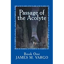 Passage of the Acolyte: part one