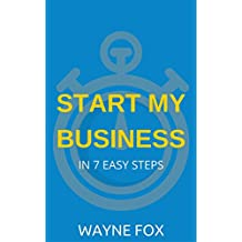 Start My Business: In 7 Easy Steps