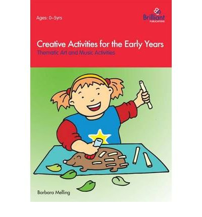 Creative Activities for the Early Years: Thematic Art and Music Activities (Paperback) - Common pdf epub