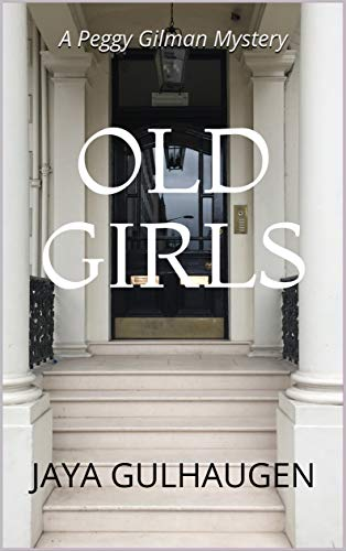 Old Girls: A Peggy Gilman Mystery (Peggy Gilman Mysteries Book 2)]()