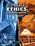 Social Ethics : Classical and Applied, Carroll, Thomas C., 075753127X