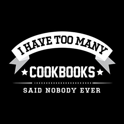 I Have Too Many Cookbooks Said Nobody Ever Women's Hooded Sweatshirt