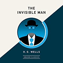The Invisible Man (AmazonClassics Edition) Audiobook by H. G. Wells Narrated by Simon Mattacks