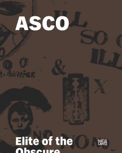 ASCO: Elite of the Obscure: A Retrospective 1972-1987 from Brand: Hatje Cantz