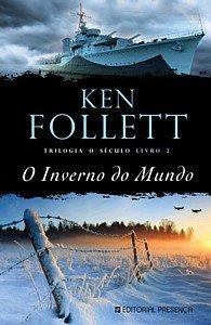 O Inverno do Mundo Trilogia O Século - Livro 2