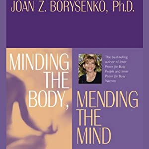 Minding the Body, Mending the Mind Audiobook