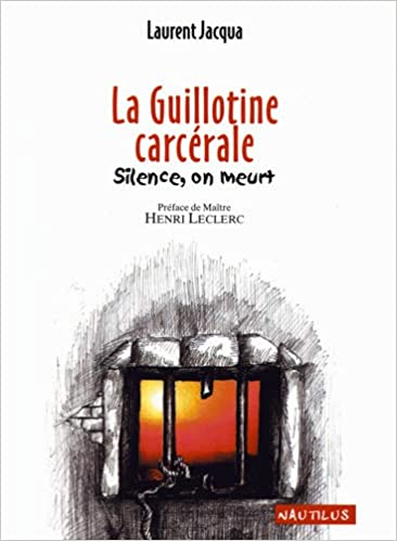 Amazon Fr La Guillotine Carcerale Silence On Meurt