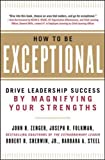 img - for How to Be Exceptional: Drive Leadership Success By Magnifying Your Strengths book / textbook / text book
