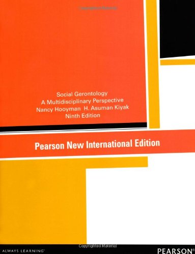 Social Gerontology: Pearson New International Edition: A Multidisciplinary Perspective