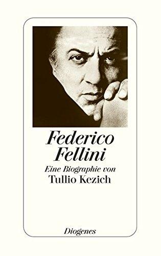 Fellini: Eine Biographie von Tullio Kezich Gebundenes Buch – 22. November 2005 Sylvia Höfer Diogenes 3257064977 Ballett