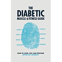 The Diabetic Muscle & Fitness Guide
