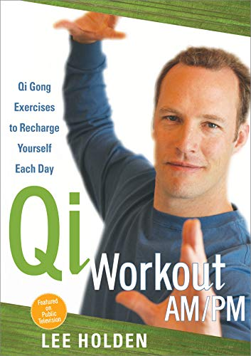 Holden, Lee: Qi Workout AM/PM (Qi Gong For Self Healing Lee Holden)