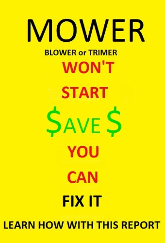 Mower, Blower, or Trimmer Won't Start - You Can fix It by [Belk, LG]