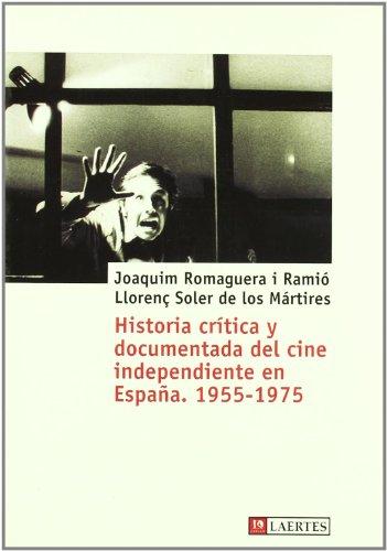 Descargar Libro Historia Crítica Y Documentada Del Cine Independiente En España. 1955-1975 Joaquim Romaguera I Ramió
