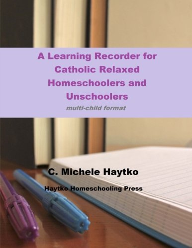 A Learning Recorder for Catholic Relaxed Homeschoolers and Unschoolers: multi-child format