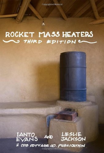 Rocket Mass Heaters, 3rd Edition
