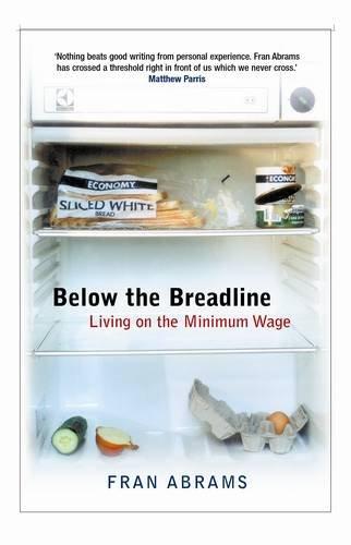 Below the Breadline: Living on the Minimum Wage