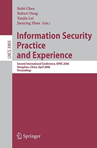 Information Security Practice and Experience: Second International Conference, ISPEC 2006, Hangzhou, China, April 11-14,