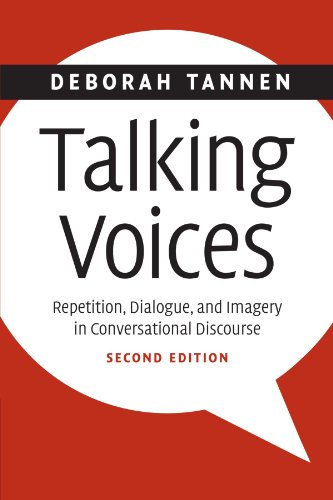 Talking Voices: Repetition, Dialogue, and Imagery in Conversational Discourse (Studies in Interactional Sociolinguistics