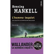 Homme inquiet (L'): Une enquête du commissaire Wallander