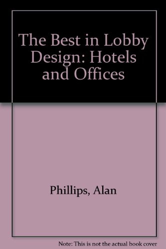 Descargar Libro The Best In Lobby Design: Hotels And Offices Alan Phillips