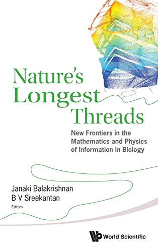 Nature's Longest Threads: New Frontiers In The Mathematics And Physics Of Information In Biology