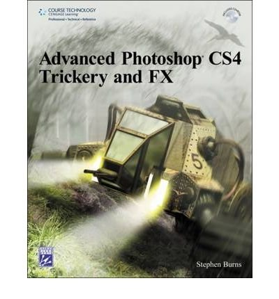 [(Advanced Photoshop C4 Trickery and FX)] [ By (author) Stephen Burns ] [June, 2009]