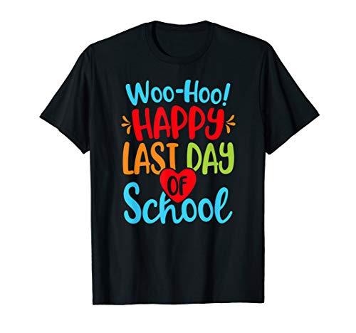Woo Hoo Happy Last Day of School Shirt Teacher Student (Happy Last Day Of School T Shirt)