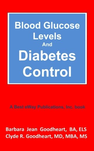 Blood Glucose Levels and Diabetes Control (The Diabetes Leading Edge Series)
