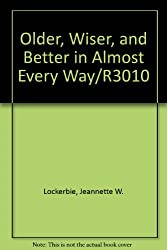 Older, Wiser, and Better in Almost Every Way/R3010
