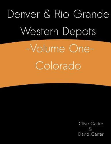 Denver & Rio Grande Western Depots -Volume One- Colorado