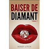 Roman érotique - Baiser de diamant - Volume 1: Les aventures de Lily (French Edition)