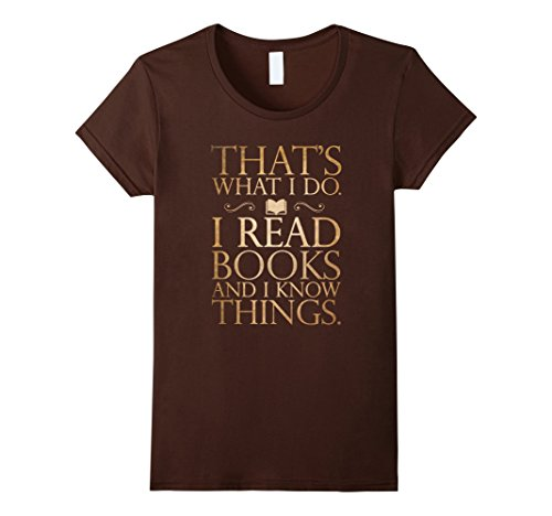 Women's I READ AND I KNOW THINGS T-SHIRT Funny Book Lovers Readers XL Brown (The Today Show Halloween Costumes)
