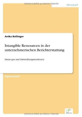 Intangible Ressourcen  in der unternehmerischen Berichterstattung: Status quo und Entwicklungstendenzen (German Edition) pdf
