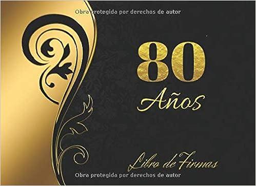 Amazon.com: 80 AÑOS: ELEGANTE LIBRO DE FIRMAS PARA ...