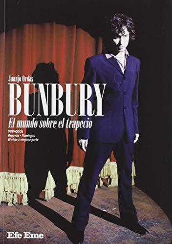 Bunbury. El mundo sobre el trapecio: 11 (Colección Buenas Vibraciones) por Juanjo Ordás Fernández